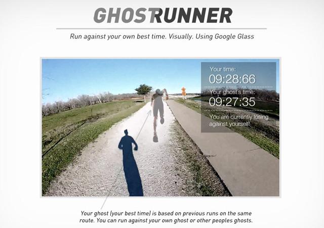 Ghostrunner adlı uygulama Glass sayesinde koşu idmanlarınızı bir önceki skorunuzla yarışmanızı sağlayarak daha keyifli hale getirmeyi amaçlıyor.