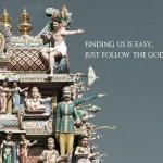 'Bizi bulmak için tanrıları takip edin!'