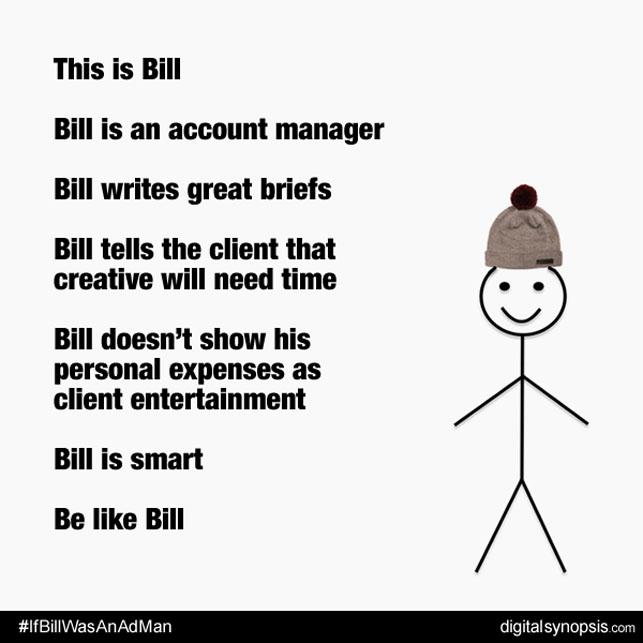 Bill reklamcı, Bill gibi olun
